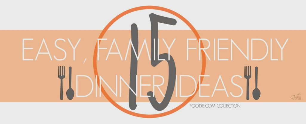 15 Easy, Family Friendly Dinner Ideas | Ready in less than an hour.