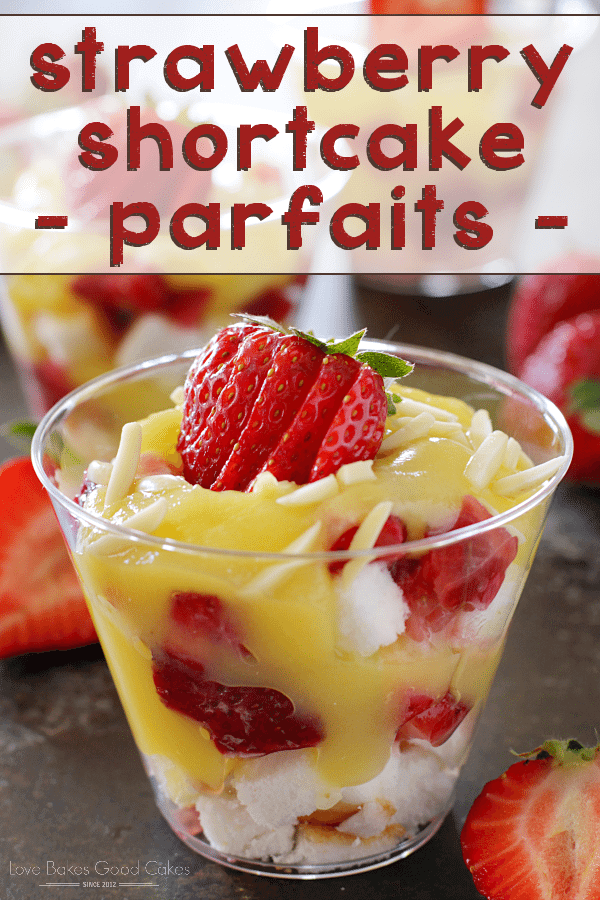 Strawberry Shortcake Parfaits in a glass with fresh fruit.