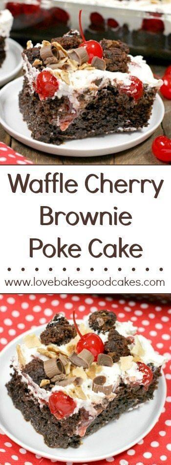 Waffle Cherry Brownie Poke Cake collage.