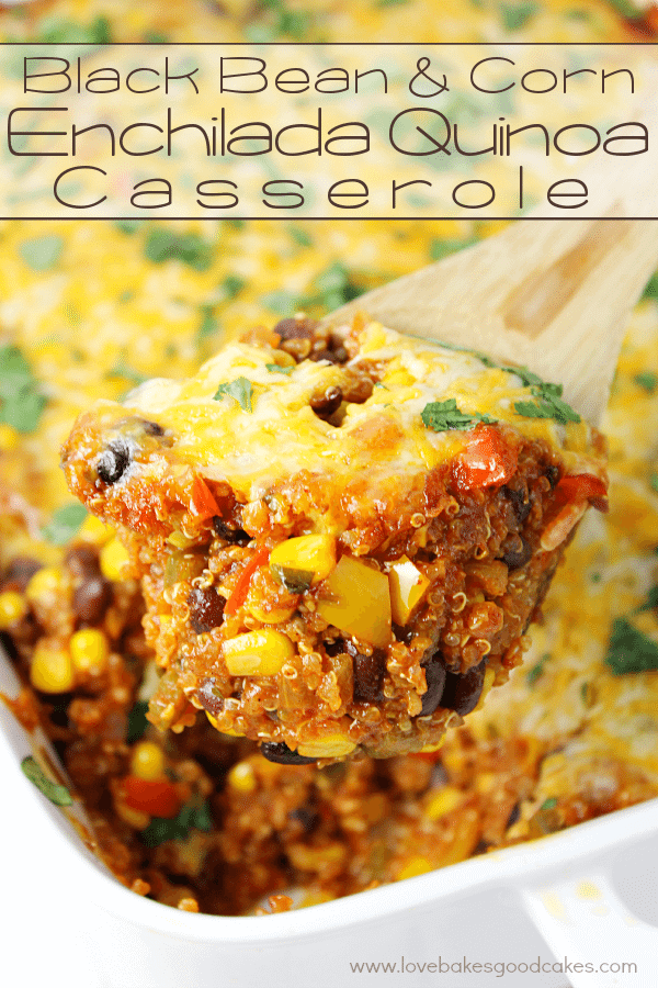 Black Bean and Corn Enchilada Quinoa Casserole in a casserole dish with a spoon.